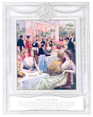 'Supper at the Savoy' (1909). 'Upwards of a Century'. Dickins and Jones catalogue illustrating 100 years of fashion, 1909.